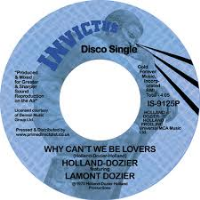 Holland - Dozier feat Lamont Dozier - Why Can't We Be Lovers RSD 2018 LIMITED EDITION